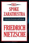 Thus Spoke Zarathustra (A Thrifty Book): A Book for All and None - Friedrich Nietzsche