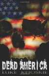 Dead America: A Zombie Novel - Luke Keioskie