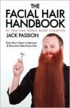 The Facial Hair Handbook - Jack Passion