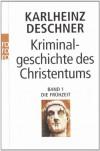Kriminalgeschichte des Christentums: Die Frühzeit (Band, #1) - Karlheinz Deschner