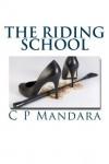 The Riding School - C.P. Mandara