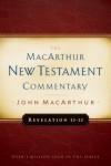 Revelation 12-22 MacArthur New Testament Commentary - John F. MacArthur Jr.