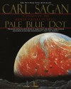 Pale Blue Dot: A Vision of the Human Future in Space (Illustrated) - Carl Sagan