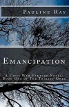 Emancipation: A Civil War Vampire Novel: Book One of The Thirsty Ones - Pauline Ray