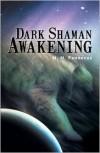 Dark Shaman Awakening - N.H. Fennecus