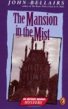 The Mansion in the Mist: An Anthony Monday Book - John Bellairs