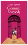 Gourmet Rhapsody - Muriel Barbery