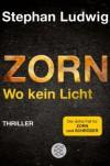 Zorn: Wo kein Licht - Stephan Ludwig