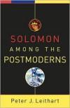 Solomon among the Postmoderns - Peter J. Leithart