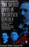 The Secret Lives of Trebitsch Lincoln - Bernard Wasserstein