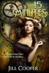 15 Minutes: A YA Time Travel Thriller (Rewind Series) - Jill  Cooper