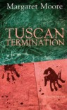 Tuscan Termination: A Tuscany Mystery - Margaret  Moore