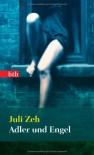 Adler und Engel: Roman (Das Besondere Taschenbuch) - Juli Zeh