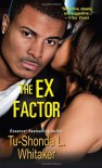 The Ex Factor - Tu-Shonda L. Whitaker