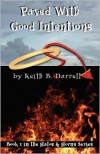 Paved with Good Intentions - Keith B. Darrell