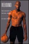 Rebound: The Odyssey Of Michael Jordan - Bob  Greene