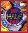 My Half Day - Dorris Fisher, Dani Sneed