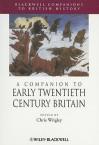 A Companion to Early Twentieth-Century Britain - Chris Wrigley