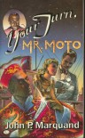Your Turn, Mr. Moto - John P. Marquand