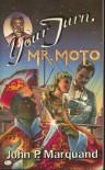 Your Turn, Mr. Moto - John P. Marquand
