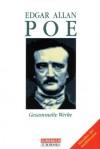 Edgar Allan Poe: Gesammelte Werke - Edgar Allan Poe