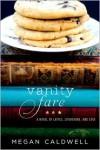 Vanity Fare: A novel of lattes, literature, and love - Megan Caldwell
