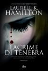Lacrime di tenebra - Laurell K. Hamilton