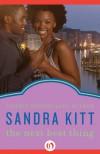 The Next Best Thing - Sandra Kitt