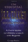 The Essential J.R.R. Tolkien Sourcebook: A Fan's Guide to Middle-Earth and Beyond - George Beahm, Colleen Doran