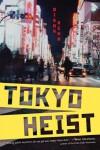 Tokyo Heist [Hardcover] [2012] (Author) Diana Renn -