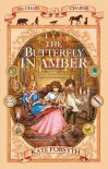 The Butterfly in Amber  - Kate Forsyth