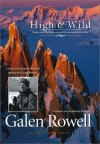 High and Wild: Essays on Wilderness Adventure - Galen A. Rowell