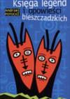 Księga legend i opowieści bieszczadzkich - Andrzej Potocki