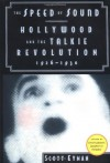 The Speed of Sound: Hollywood and the Talkie Revolution 1926-1930 - Scott Eyman