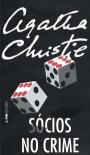 Sócios no Crime - José Carlos Volcato, Agatha Christie