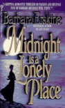 Midnight Is a Lonely Place - Barbara Erskine