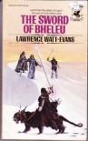 The Sword Of Bheleu:  Book 3 Of The Lords Of Dus - Lawrence Watt-Evans