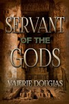 Servant of the Gods - Valerie Douglas