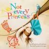 Not Every Princess - Jeffrey Bone