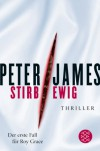 Stirb ewig: Thriller - Peter James