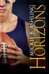 Horizons  - Mickie B. Ashling