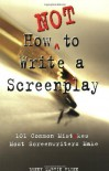 How Not to Write a Screenplay: 101 Common Mistakes Most Screenwriters Make by Flinn, Denny Martin unknown edition [Paperback(1999)] - Denny Martin Flinn