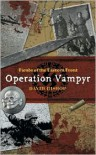 Fiends of the Eastern Front 1: Operation Vampyr - David Bishop
