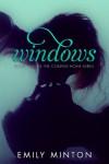 Windows  - Emily Minton