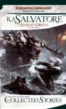 The Collected Stories: The Legend of Drizzt - R.A. Salvatore