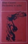 Pochodnia w uchu - Elias Canetti