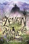 Zeven Magiërs - Caro King, Marianne Miltenburg