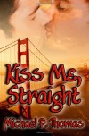 Kiss Me, Straight - Michael P. Thomas