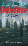 Vintage Mystery and Detective Stories - G.K. Chesterton, Mark Twain, David Stuart Davies, Wilkie Collins, Israel Zangwill, E.W. Hornung, Edgar Wallace, Robert Barr, M.P. Shiel, Mrs. Henry  Wood, W.W. Jacobs, Jacques Futrelle, Victor L. Whitechurch, Hesketh Hesketh-Prichard, Ernest Bramah, J.S. Fletcher, Stacy
