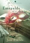 Emeralds In The Attic - Jan Fields